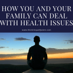 How You and Your Family Can Deal with Health Issues