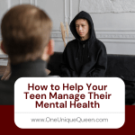 How to Help Your Teen Manage Their Mental Health