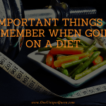 5 Important Things To Remember When Going on a Diet