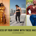 Dress Up Your Curve With These Hacks