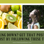 Feeling Down? Get That Positive Boost By Following These Tips