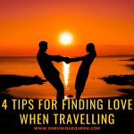 4 Tips For Finding Love When Travelling