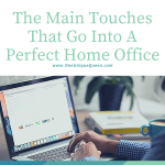 The Main Touches That Go Into A Perfect Home Office