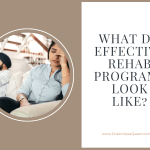 What Do Effective Rehab Programs Look Like?