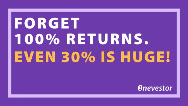 Forget 100% Stock Market Returns. Even 30% Is Huge!