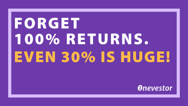 Forget 100% Stock Market Returns. Even 30% Is Huge!