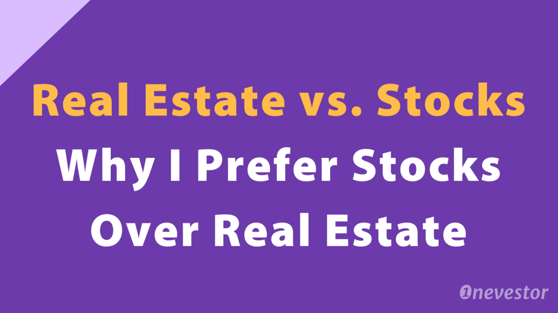 Real Estate vs. Stock Market: Why I Prefer Stocks Over Real Estate