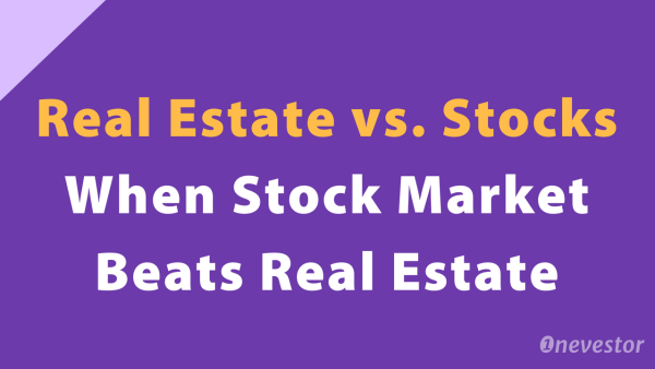 Real Estate vs. Stocks: When Stock Market Beats Real Estate