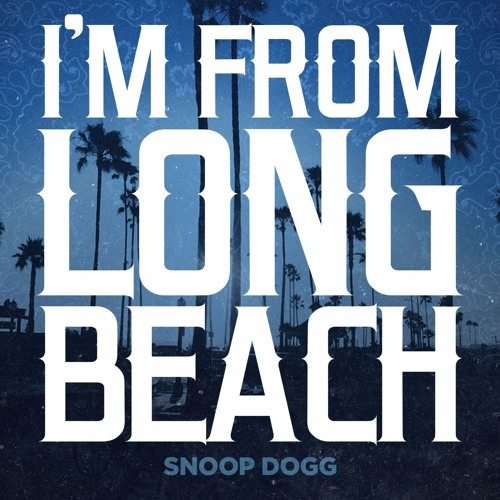 Snoop Dogg – I'm From Long Beach