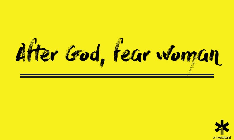 after god, fear woman