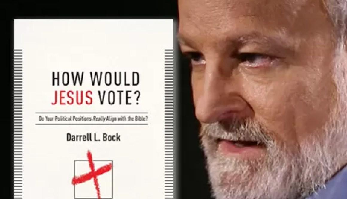 \dbock-how-would-jesus-vote\