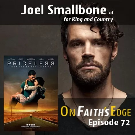 The Movie PRICELESS – Grammy and Dove Winner – Joel Smallbone | Episode 72