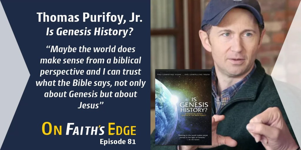 Is the Book of Genesis History? Filmmaker, Educator – Thomas Purifoy Jr. | Episode 81