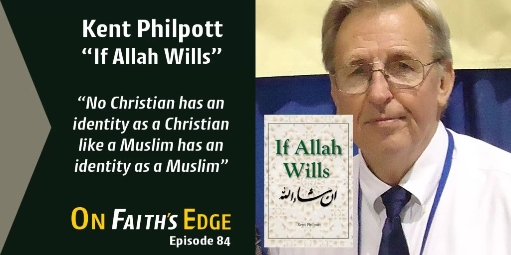 A Lesson on Islam and Bringing Muslims to Jesus with Kent Philpott | Episode 84
