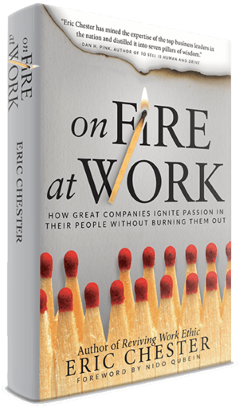 on Fire at Work - How Great Companies Ignite Passion in Their People without Burning Them Out!