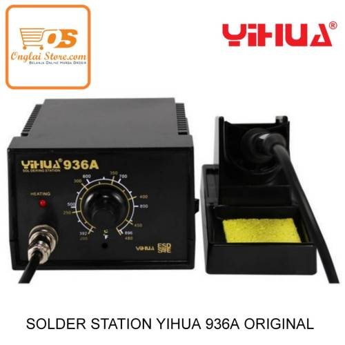 SOLDER STATION YIHUA 936A ORIGINAL