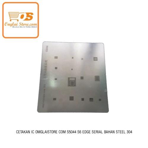 CETAKAN IC ONGLAISTORE.COM S5044 S6 EDGE SERIAL BAHAN STEEL 304