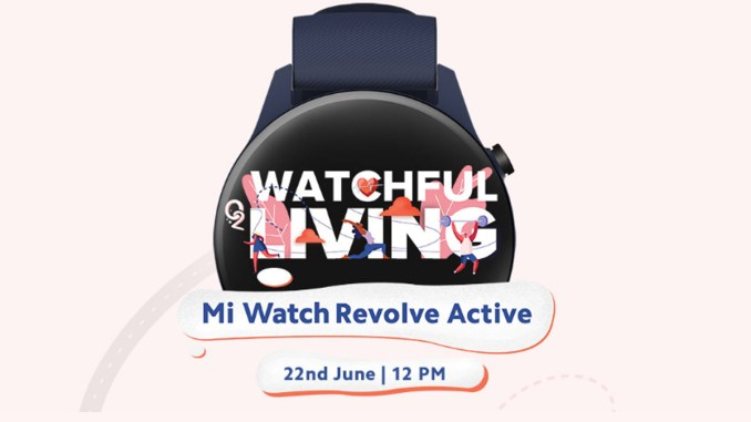 Mi Watch Revolve Active To Be Launched Along With Mi 11 Lite on June 22, 2021