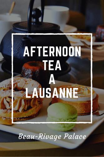 Afternoon tea à Lausanne au Beau-Rivage Pinterest