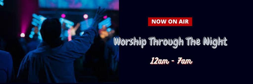 Worship Through The Night