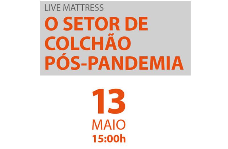 LIVE MATTRESS – O Setor de Colchão Pós-Pandemia