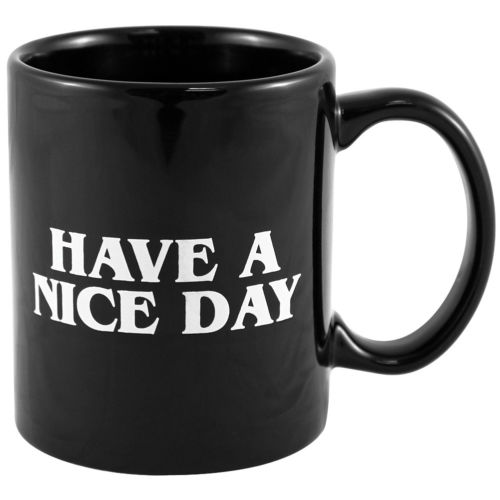 Image Result For Coffee Mug Have A Nice Day Middle Finger On Bottom