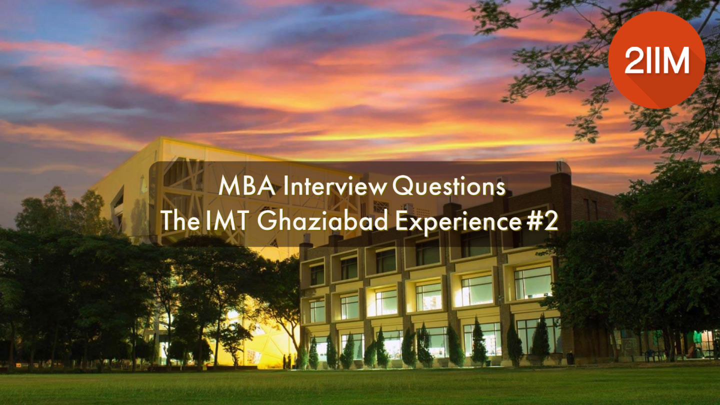 MBA Interview Questions: The IMT Ghaziabad Experience #2
