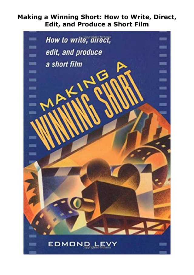⚡Read❤ Making a Winning Short: How to Write, Direct, Edit, and