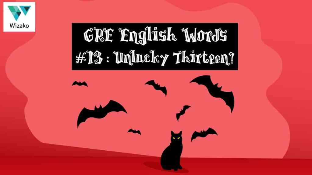 GRE English Words : Unlucky Thirteen?