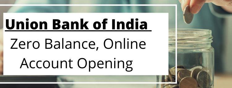 union bank of india online account opening zero balance