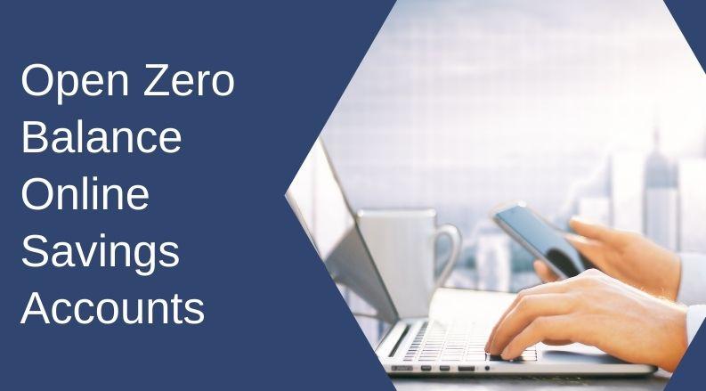 Open Zero Balance Online Savings Accounts
