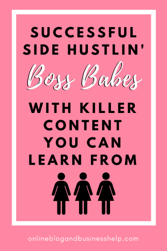 Successful Side Hustlin Boss Babes with Killer Content You Can Learn From