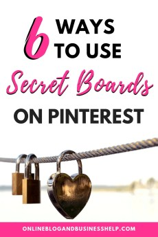 "Locks hanging on a metal cable with the text ""6 ways to use Secret boards on Pinterest"""