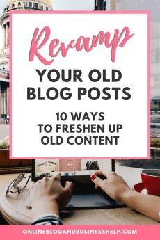 10 Ways to Revamp your old blog posts