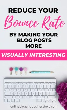 Reduce your bounce rate by making your blog posts more visually interesting