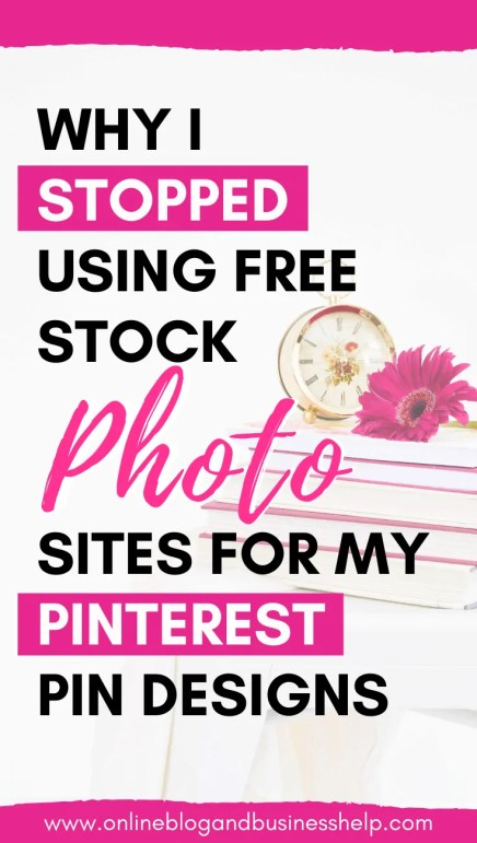 "Stack of books with a clock and flower with text ""Why I stopped using free stock photo sites for my pinterest pin designs"""