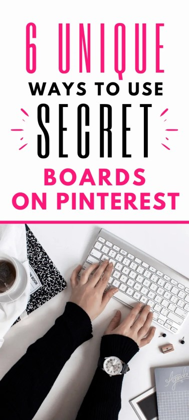 6 Unique Ways to Use Secret Boards on Pinterest
