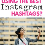 Are You Using the Best Instagram Hashtags