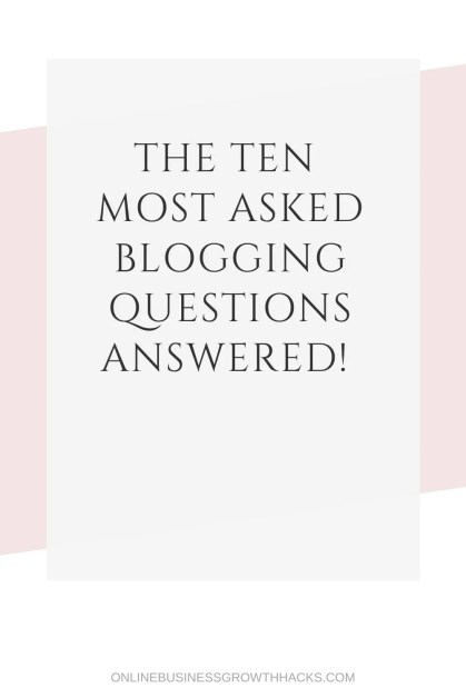 the ten most asked blogger questions answered