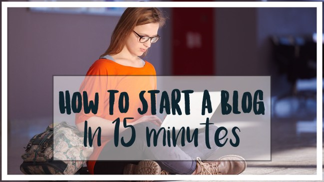 how-to-start-a-blog-in-15-minutes
