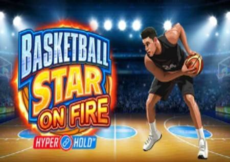 Basketball Star on Fire -zakucajte kazino bonuse
