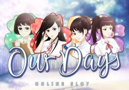 Our Days – online kazino slot nežne tematike!