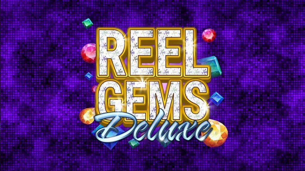 Reel Gems Deluxe Online Slot