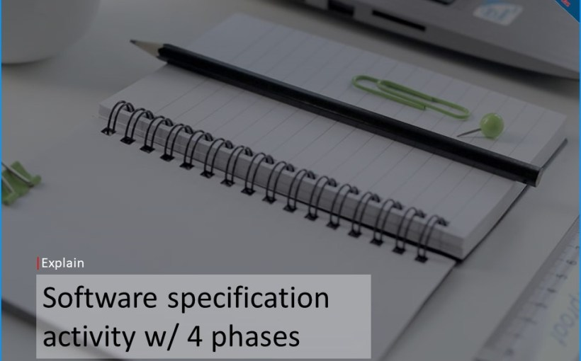 software-specification-activity-with-4-phases