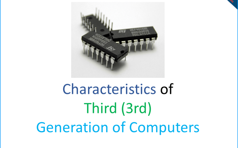 10-Characteristics-of-Third-(3rd)-Generation-of-Computers-onlineclassnotes.com