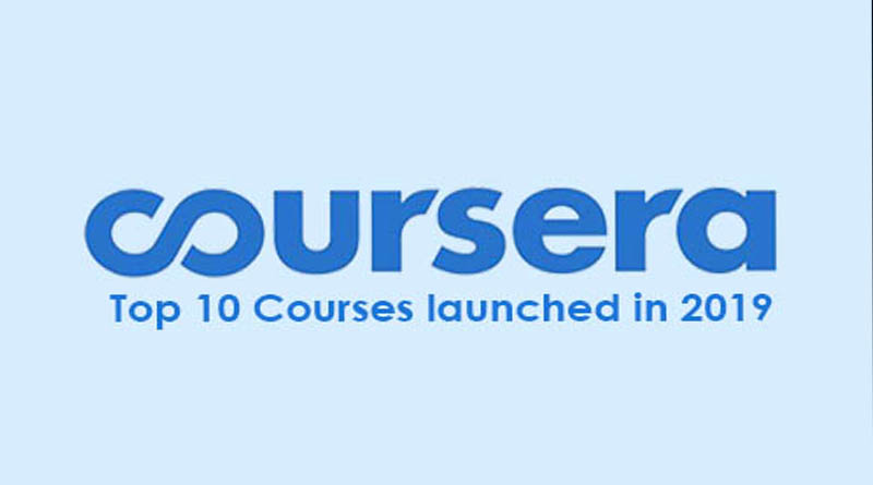 top 10 courses launched on coursera in 2019