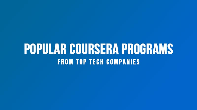 Popular Coursera Courses  From Top Tech Companies
