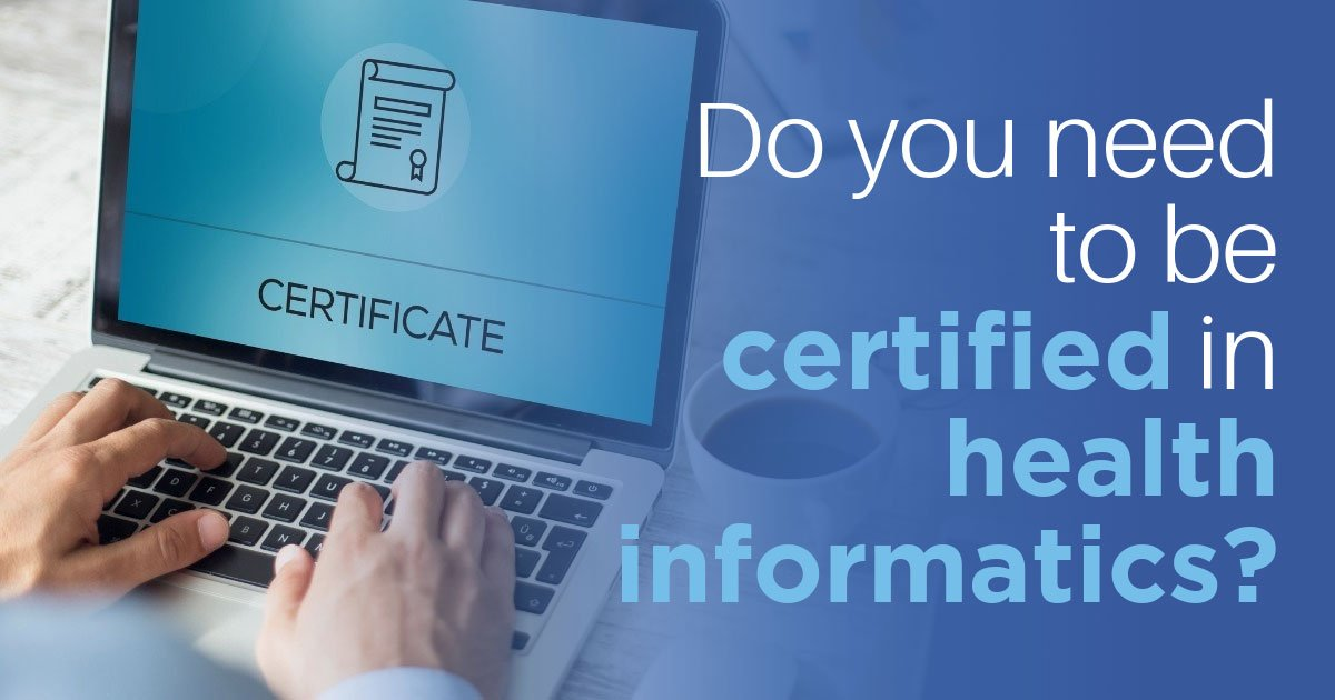 Certification In Health Informatics Do You Need It