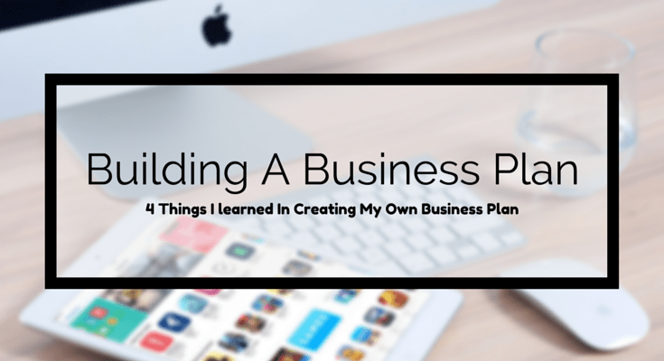 4 Things You Should Consider When Constructing a Business Plan