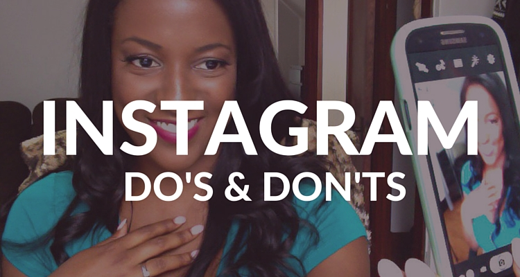 My Top 50+ Do's & Don'ts of Instagram